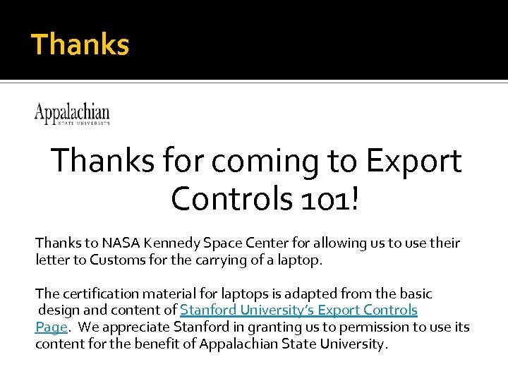 Thanks for coming to Export Controls 101! Thanks to NASA Kennedy Space Center for