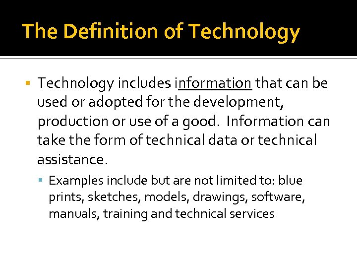 The Definition of Technology includes information that can be used or adopted for the