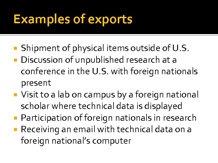Examples of exports Shipment of physical items outside of U. S. Discussion of unpublished