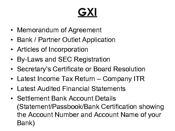 GXI • • Memorandum of Agreement Bank / Partner Outlet Application Articles of Incorporation