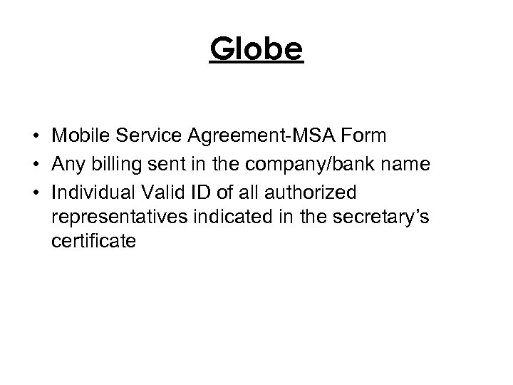 Globe • Mobile Service Agreement-MSA Form • Any billing sent in the company/bank name