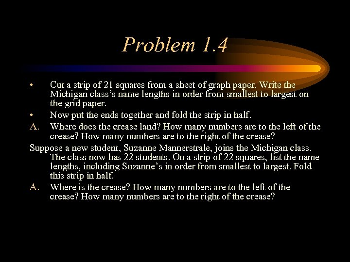 Problem 1. 4 • Cut a strip of 21 squares from a sheet of