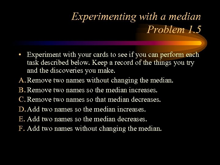 Experimenting with a median Problem 1. 5 • Experiment with your cards to see