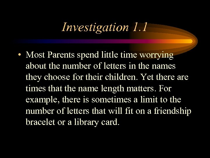 Investigation 1. 1 • Most Parents spend little time worrying about the number of