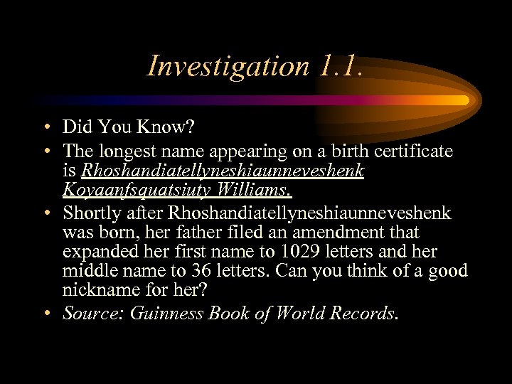 Investigation 1. 1. • Did You Know? • The longest name appearing on a
