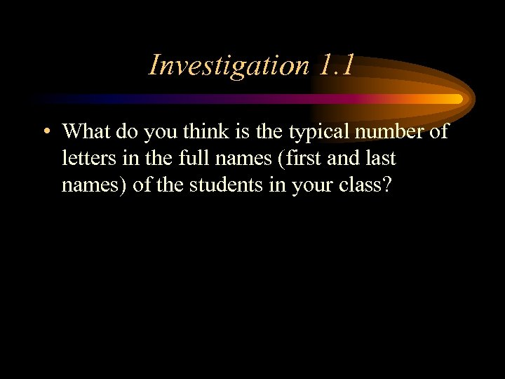 Investigation 1. 1 • What do you think is the typical number of letters