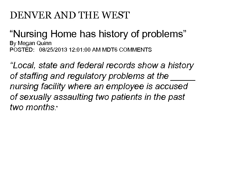 "DENVER AND THE WEST ""Nursing Home has history of problems"" By Megan Quinn POSTED:"