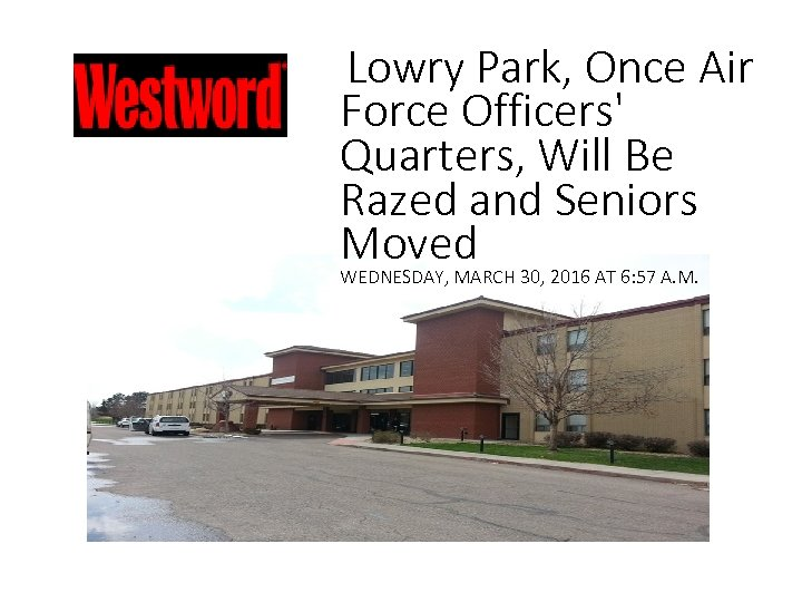 Lowry Park, Once Air Force Officers' Quarters, Will Be Razed and Seniors Moved
