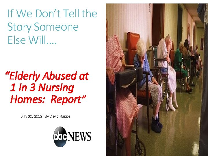 "If We Don't Tell the Story Someone Else Will…. ""Elderly Abused at 1 in"