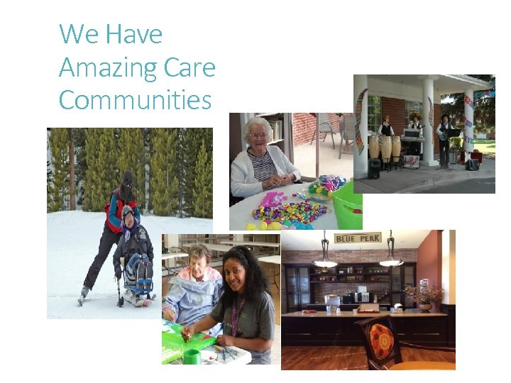We Have Amazing Care Communities