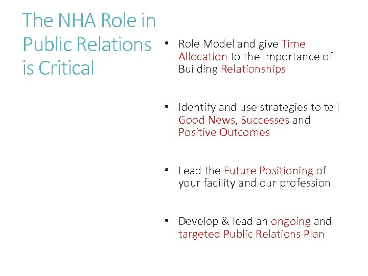 The NHA Role in Public Relations • is Critical Role Model and give Time