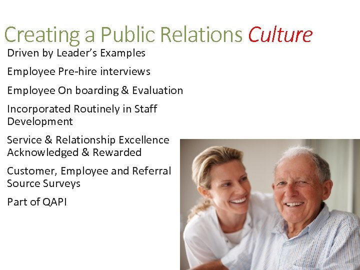 Creating a Public Relations Culture Driven by Leader's Examples Employee Pre-hire interviews Employee On
