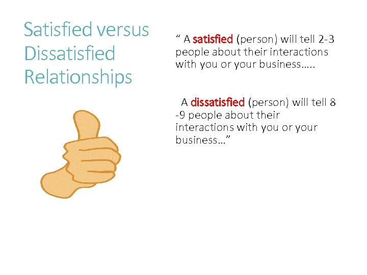 "Satisfied versus Dissatisfied Relationships "" A satisfied (person) will tell 2 -3 people about"