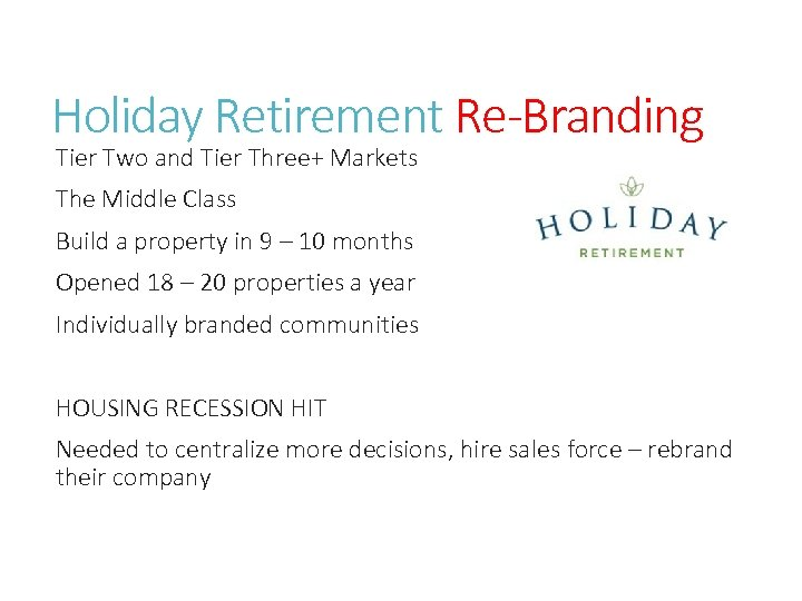 Holiday Retirement Re-Branding Tier Two and Tier Three+ Markets The Middle Class Build a