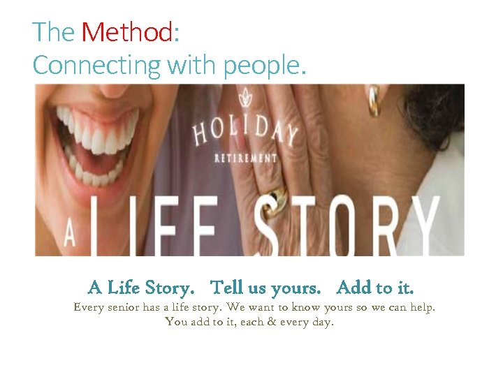 The Method: Connecting with people. A Life Story. Tell us yours. Add to it.