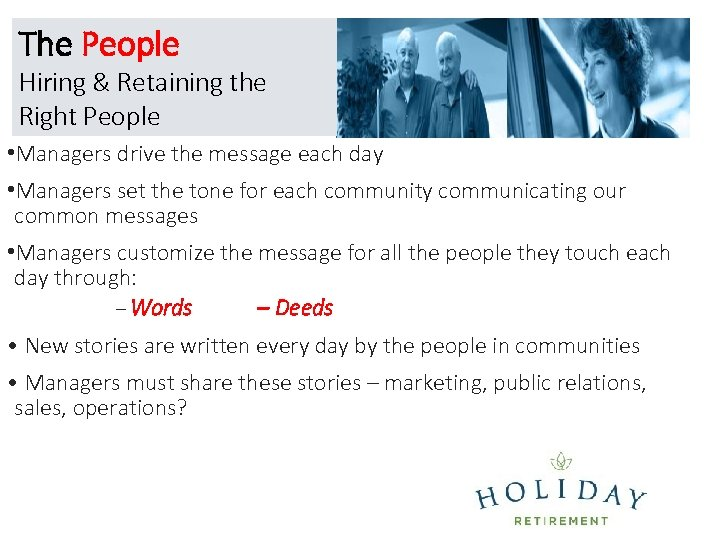 The People Hiring & Retaining the Right People • Managers drive the message each