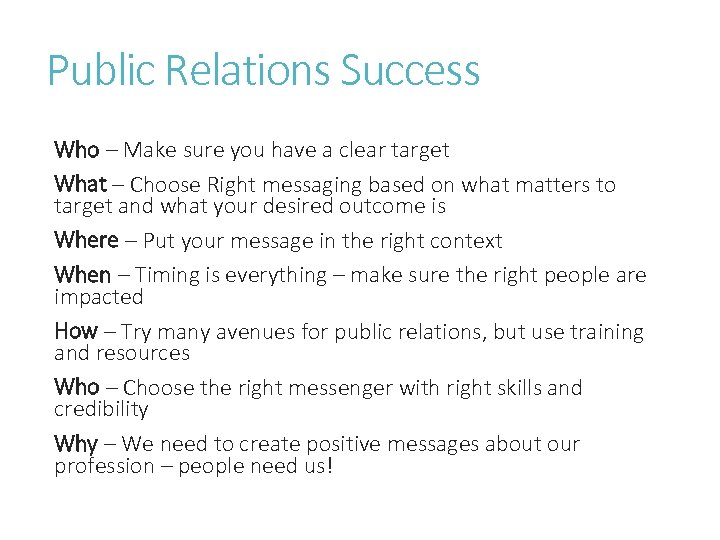Public Relations Success Who – Make sure you have a clear target What –