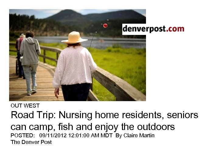 OUT WEST Road Trip: Nursing home residents, seniors can camp, fish and enjoy the