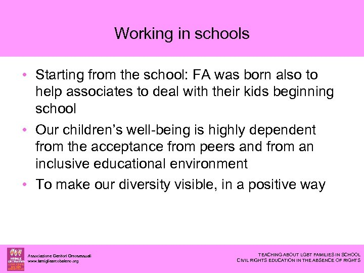 Working in schools • Starting from the school: FA was born also to help
