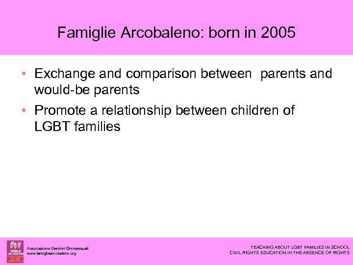 Famiglie Arcobaleno: born in 2005 • Exchange and comparison between parents and would-be parents