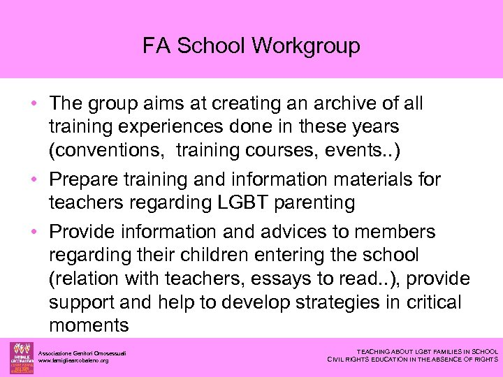 FA School Workgroup • The group aims at creating an archive of all training