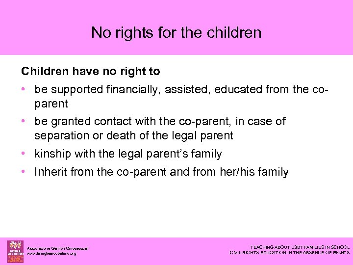 No rights for the children Children have no right to • be supported financially,