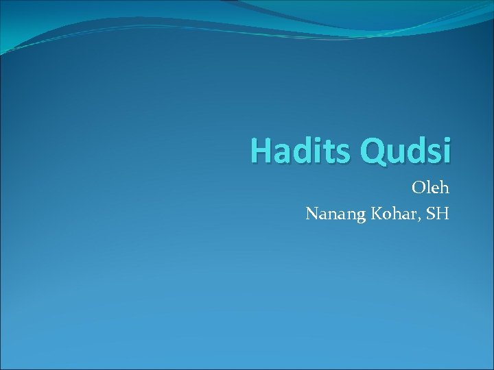 Hadits Qudsi Oleh Nanang Kohar, SH