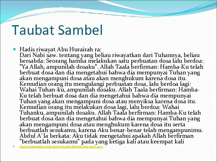 Taubat Sambel Hadis riwayat Abu Hurairah ra: Dari Nabi saw. tentang yang beliau riwayatkan