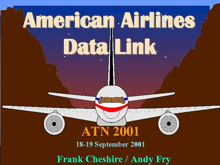 . . . American. Airlines. . . Data Link. . . . ATN 2001