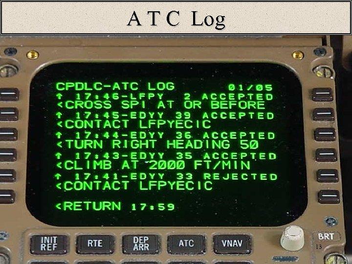 A T C Log 13