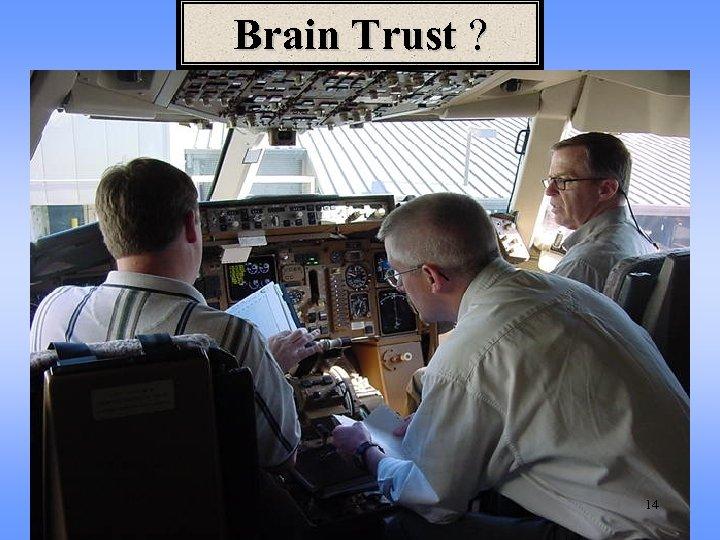 Brain Trust ? 14