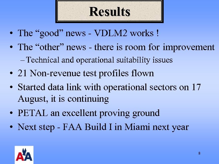 """Results • The """"good"""" news - VDLM 2 works ! • The """"other"""" news"""