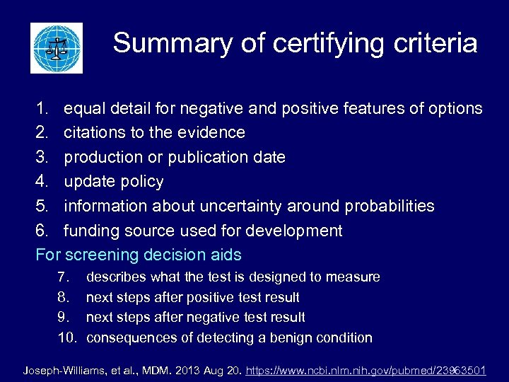 Summary of certifying criteria 1. equal detail for negative and positive features of options