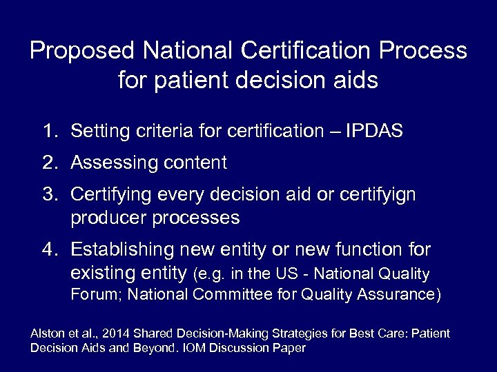 Proposed National Certification Process for patient decision aids 1. Setting criteria for certification –