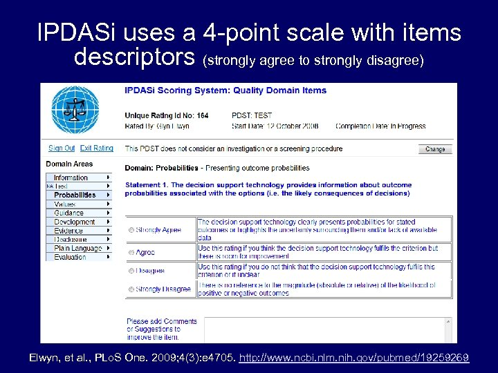 IPDASi uses a 4 -point scale with items descriptors (strongly agree to strongly disagree)