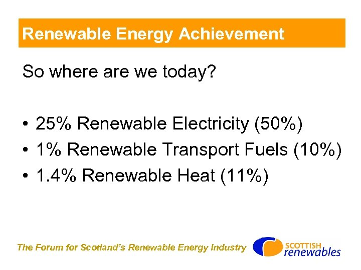 Renewable Energy Achievement So where are we today? • 25% Renewable Electricity (50%) •