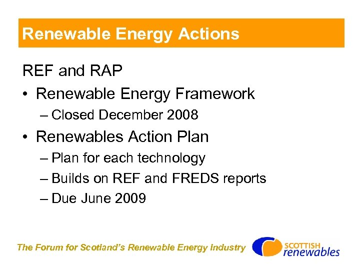Renewable Energy Actions REF and RAP • Renewable Energy Framework – Closed December 2008