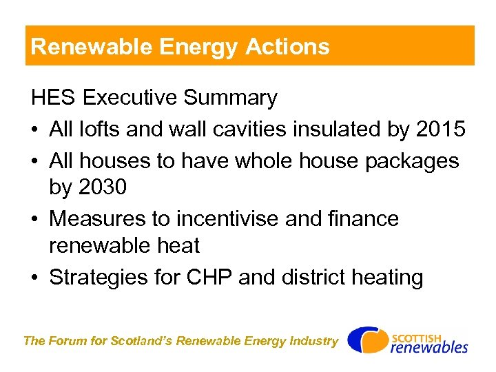 Renewable Energy Actions HES Executive Summary • All lofts and wall cavities insulated by