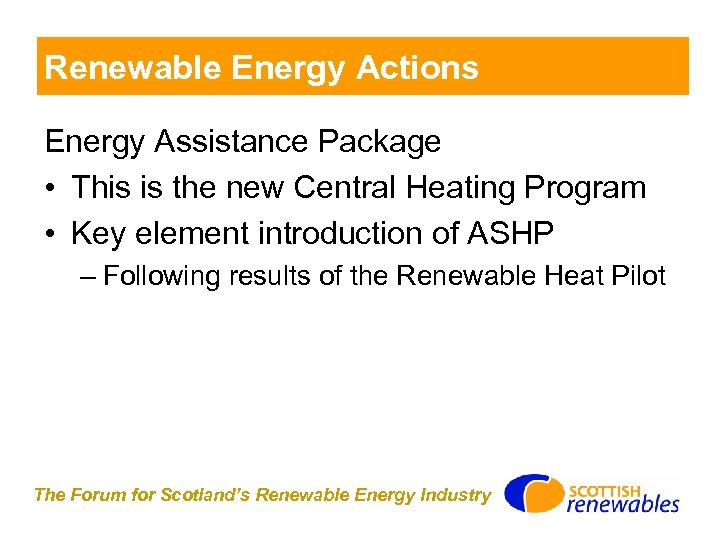 Renewable Energy Actions Energy Assistance Package • This is the new Central Heating Program