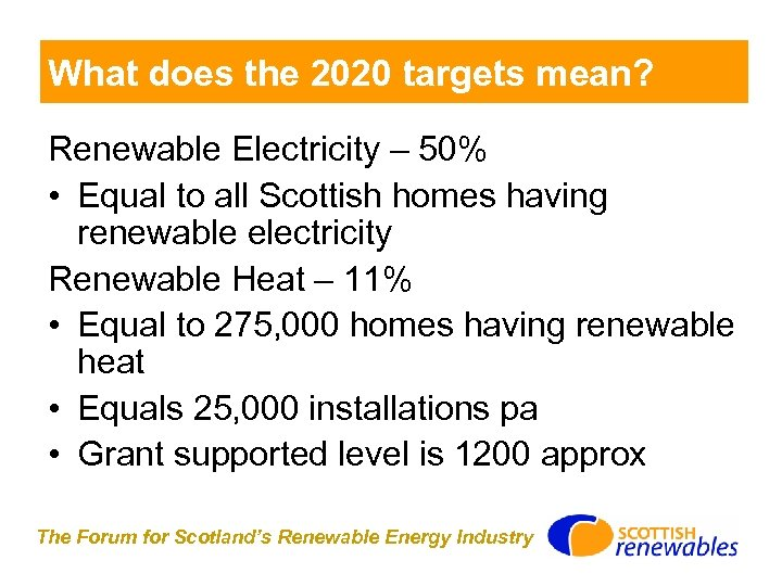 What does the 2020 targets mean? Renewable Electricity – 50% • Equal to all