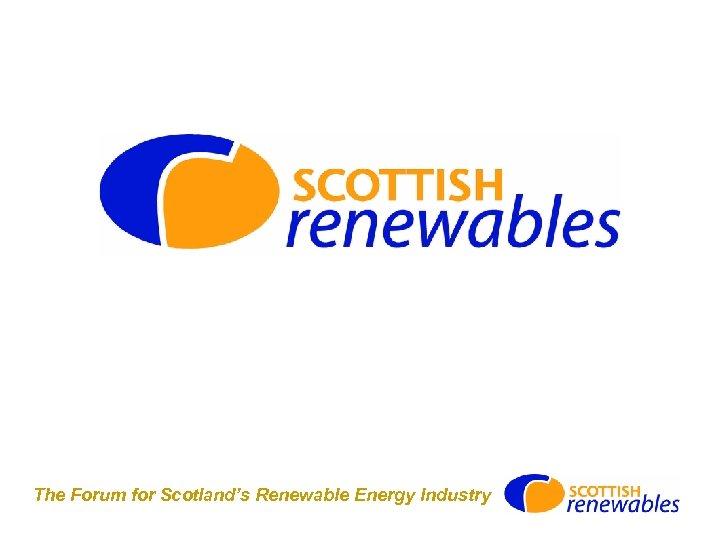The Forum for Scotland's Renewable Energy Industry