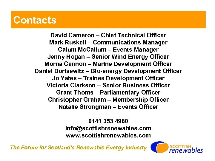 Contacts David Cameron – Chief Technical Officer Mark Ruskell – Communications Manager Calum Mc.
