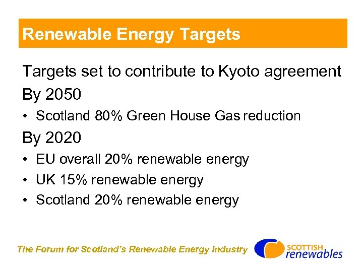Renewable Energy Targets set to contribute to Kyoto agreement By 2050 • Scotland 80%