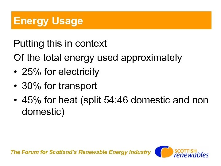 Energy Usage Putting this in context Of the total energy used approximately • 25%