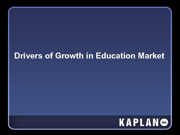 Drivers of Growth in Education Market
