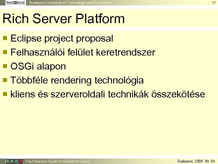 Budapest University of Technology and Economics 17 Rich Server Platform ¡ Eclipse project proposal