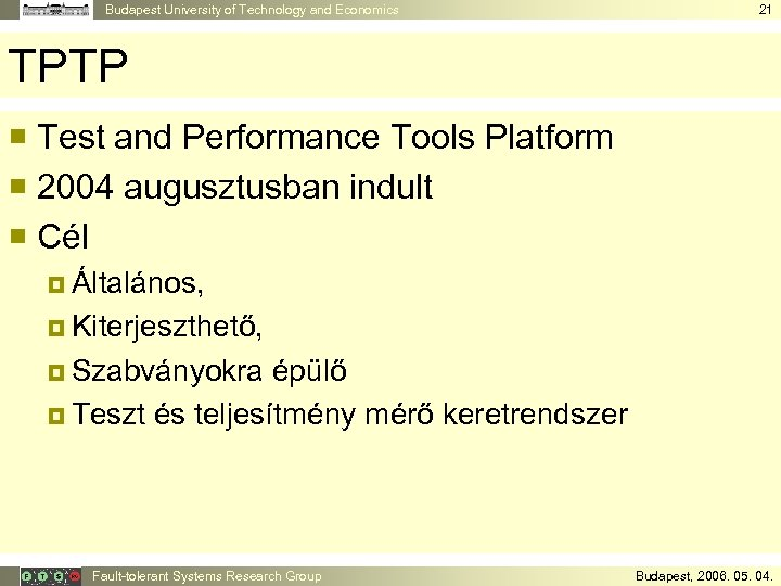 Budapest University of Technology and Economics 21 TPTP ¡ Test and Performance Tools Platform