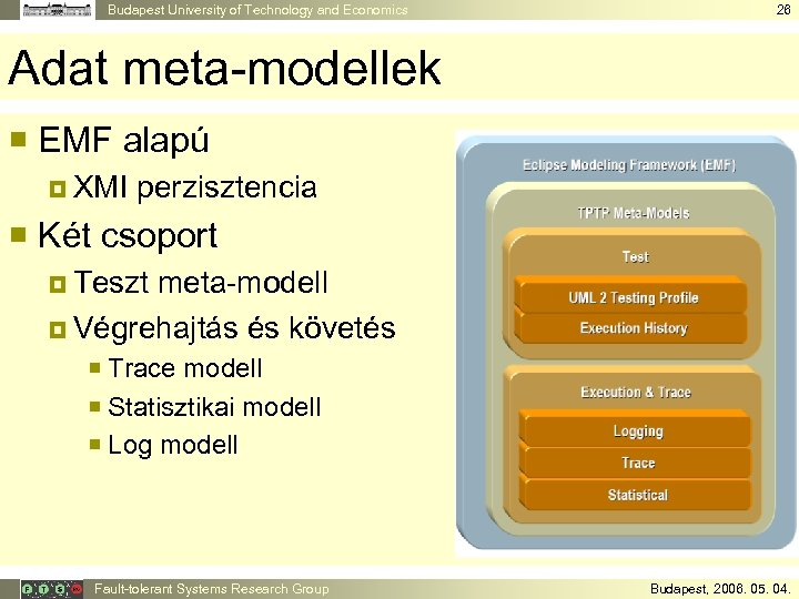 Budapest University of Technology and Economics 26 Adat meta-modellek ¡ EMF alapú ¤ XMI