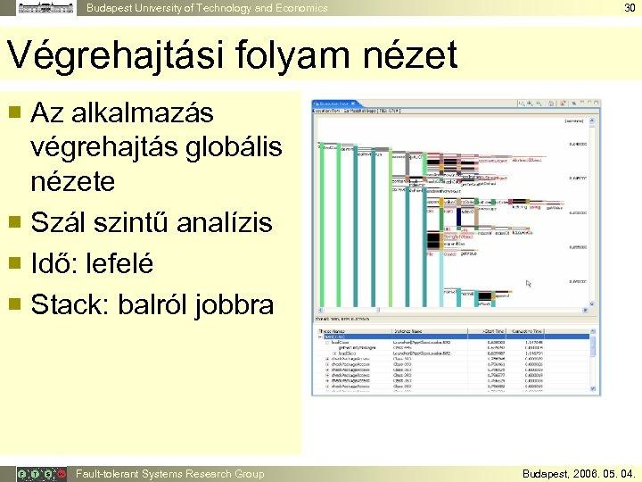 Budapest University of Technology and Economics 30 Végrehajtási folyam nézet ¡ Az alkalmazás végrehajtás
