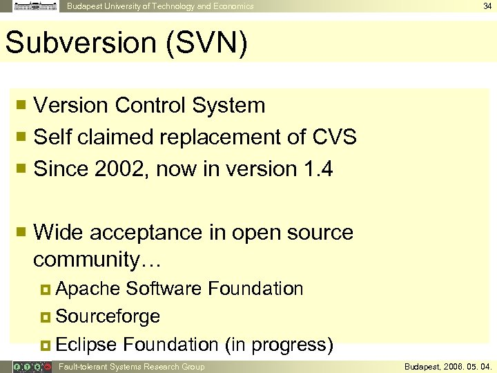 Budapest University of Technology and Economics 34 Subversion (SVN) ¡ Version Control System ¡